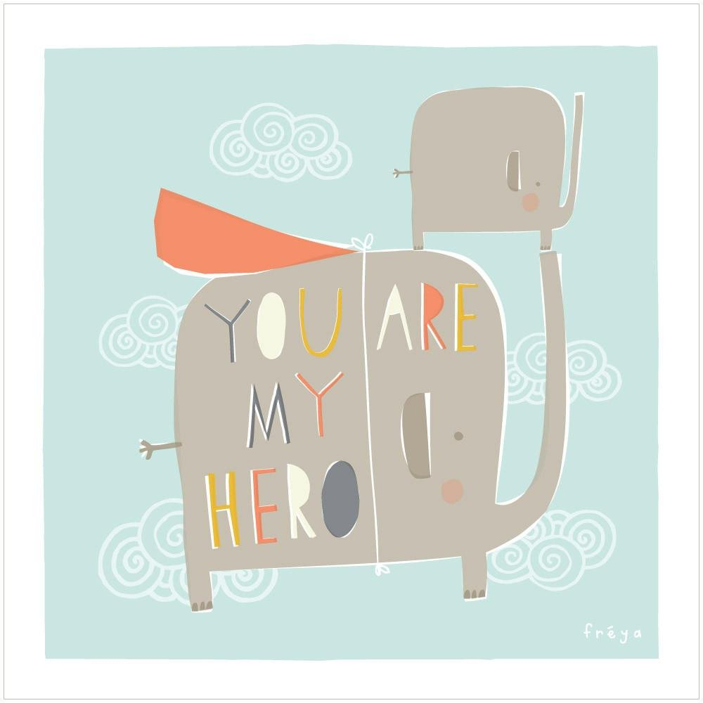 YOU ARE MY HERO - Greeting Card - Freya Art & Design