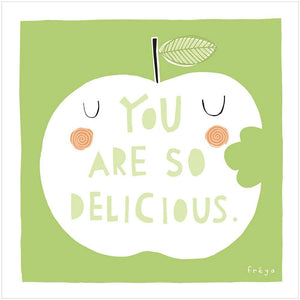 YOU ARE SO DELICIOUS - Greeting Card - Freya Art & Design
