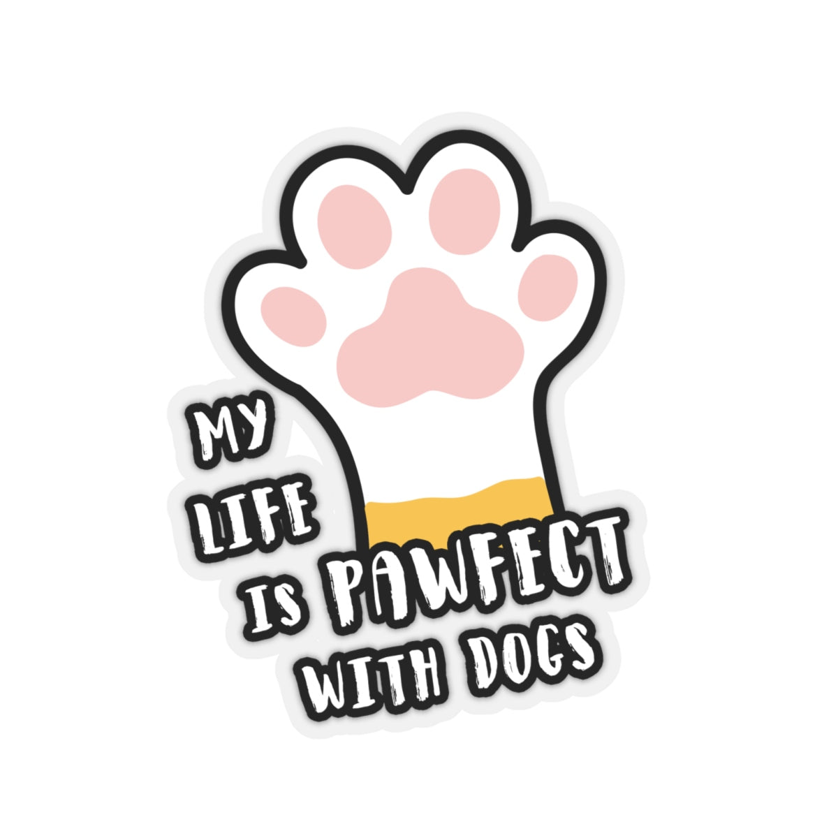 Sticker - My Life Is Pawfect With Dogs