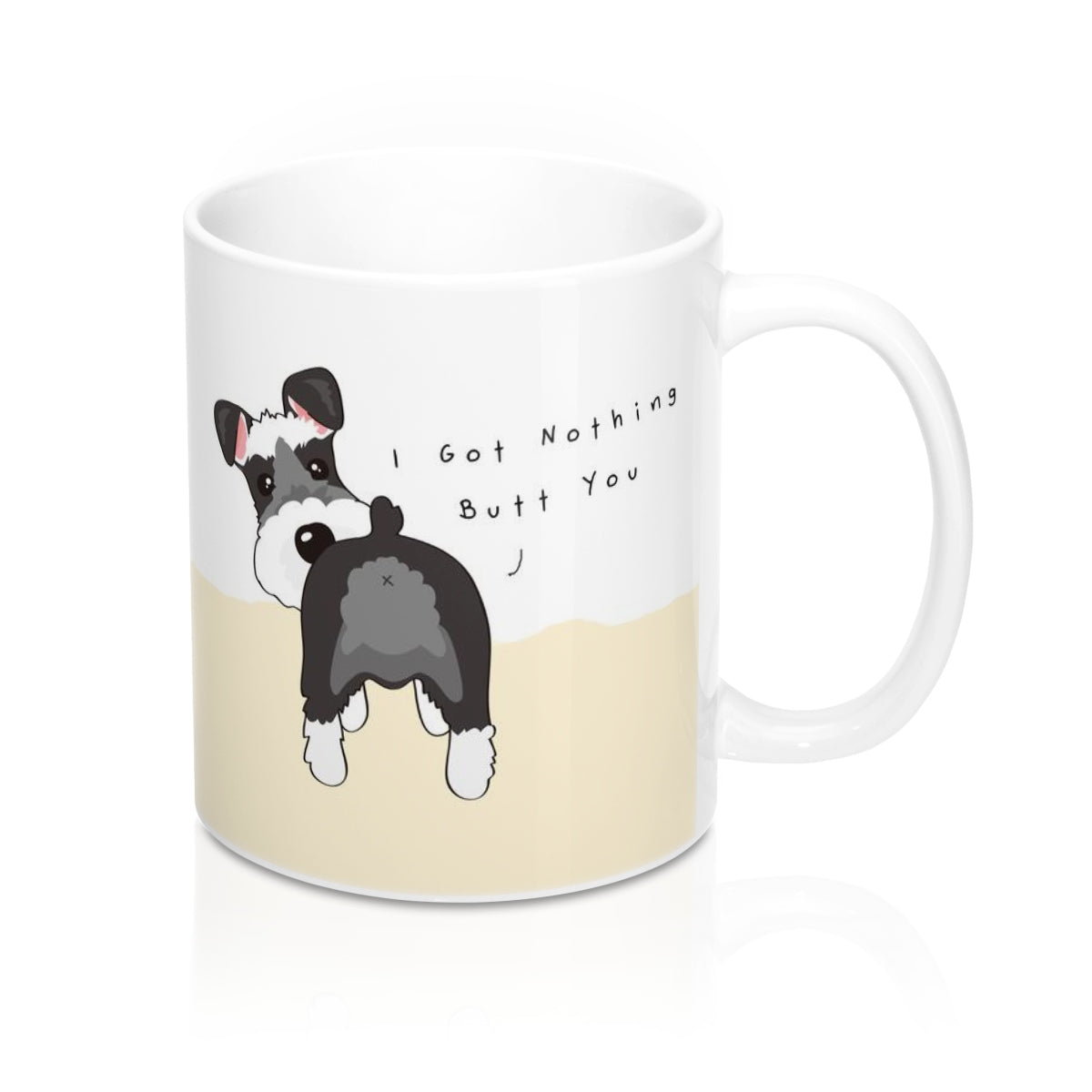 "Mug Schnauzer ""Nothing Butt You"""