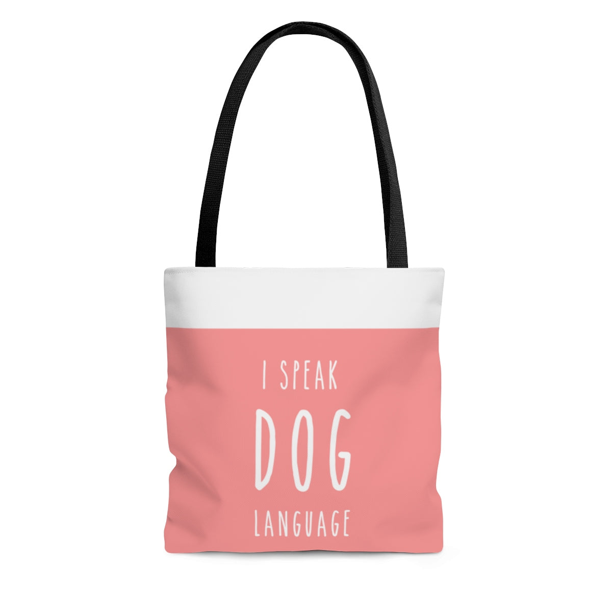 Tote Bag - I Speak Dog Language