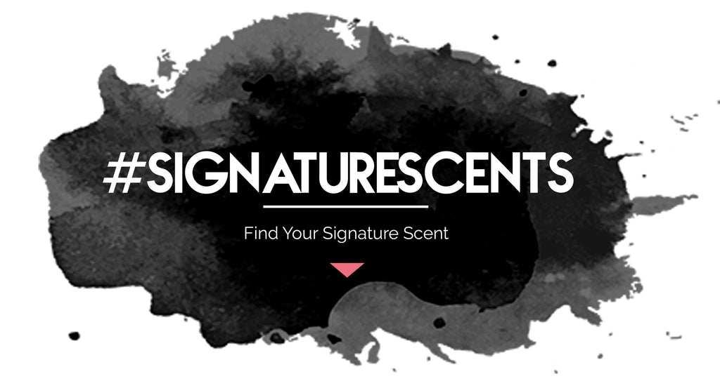 #SignatureScent: Find your signature scent