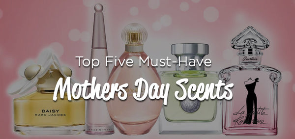mothers day fav perfumes