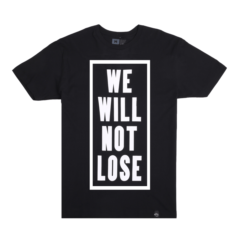 'We Will Not Lose' T-Shirt