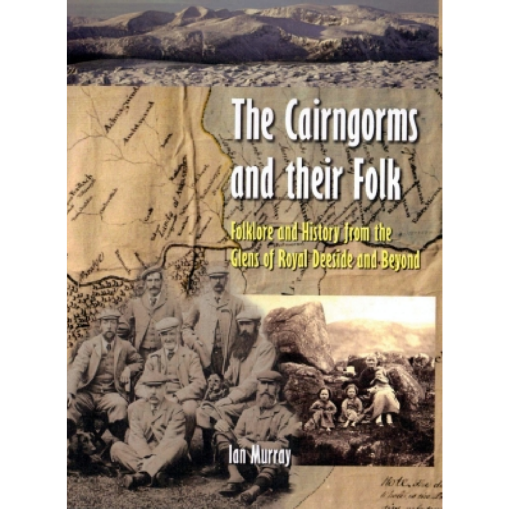 The Cairngorms and their Folk by Ian Murray