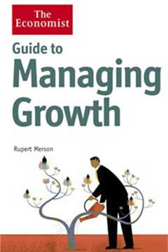 The Economist Guide to Managing Growth