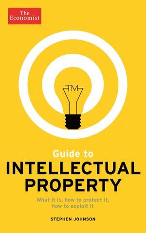 The Economist Guide to Intellectual Property