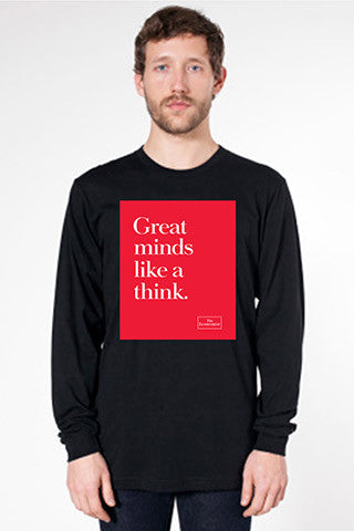 Men's Long Sleeve T-Shirt: Great minds like a think.