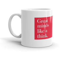 Mug: Great minds like a think
