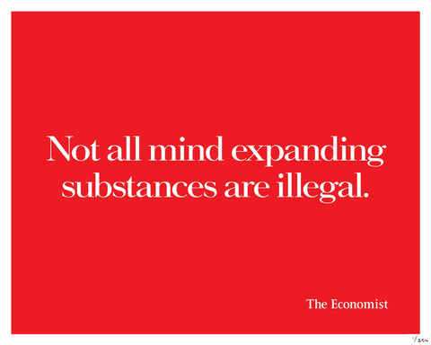 Not all mind expanding substances are illegal.