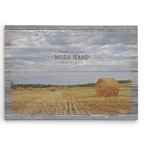 Pray Often - Work Hard - Trust God - Farm Picture