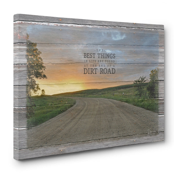 Canvas Print - The Best Things In Life Are Found At The End Of A Dirt Road