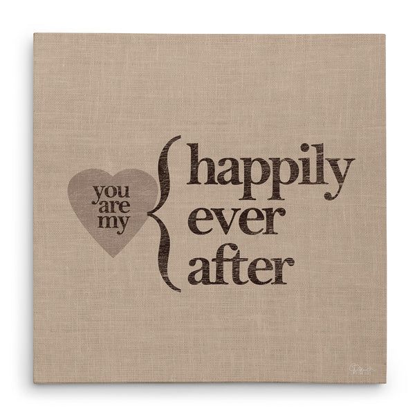 You Are My Happily Ever After - Canvas Print