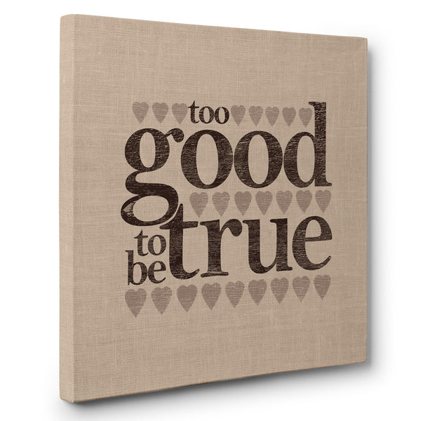 Too Good To Be True - Canvas Print