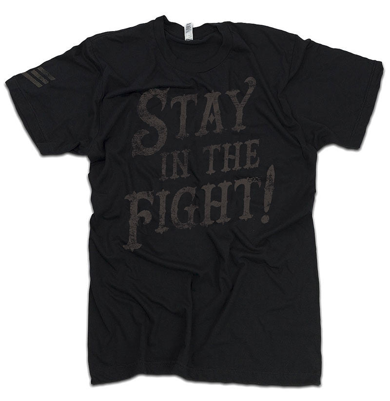 Stay In The Fight T-shirt