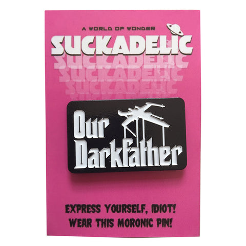 OUR DARKFATHER Enamel Pin