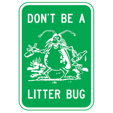 Dont Be A Litter Bug Sign - U.S. Signs and Safety