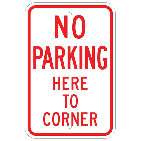No Parking Here To Corner Sign - U.S. Signs and Safety