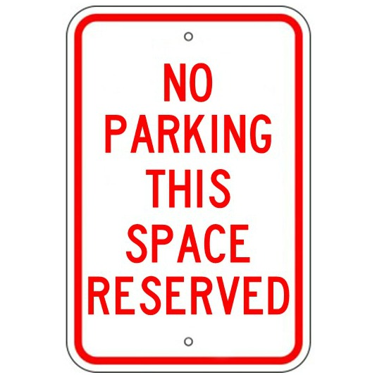 No Parking This Space Reserved Sign - U.S. Signs and Safety