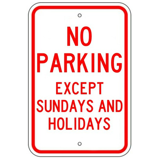 No Parking Except Sundays and Holidays Sign - U.S. Signs and Safety