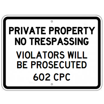 Private Property No Trespassing Violators Will Be Prosecuted 602 CPC Signs for California - U.S. Signs and Safety