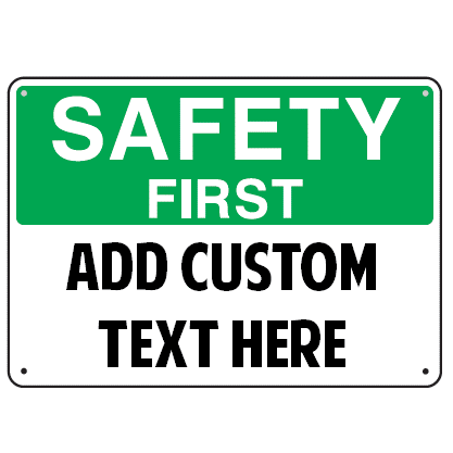Safety First OSHA Sign - U.S. Signs and Safety - 1