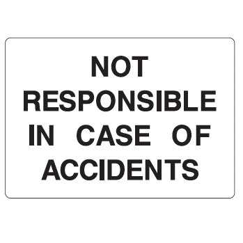 Not Responsible Sign - U.S. Signs and Safety - 1