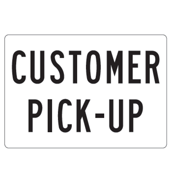 Customer Pick-Up Sign - U.S. Signs and Safety - 1