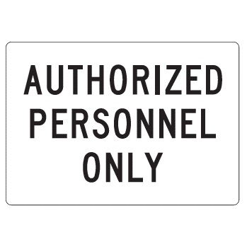 Authorized Personnel Only Sign - U.S. Signs and Safety - 1