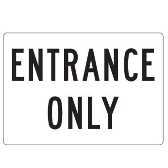Entrance Only Facility Sign - U.S. Signs and Safety - 1
