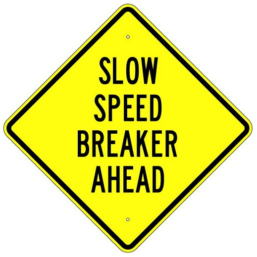 Slow Speed Breaker Ahead Sign - U.S. Signs and Safety