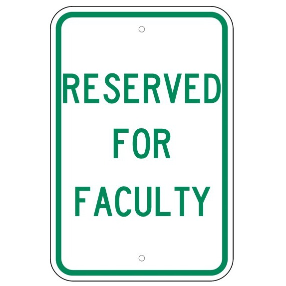 Reserved For Faculty Sign - U.S. Signs and Safety