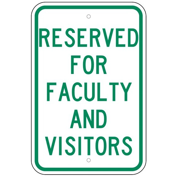 Reserved For Faculty And Visitors Sign - U.S. Signs and Safety