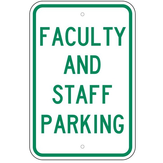 Faculty And Staff Parking Sign - U.S. Signs and Safety