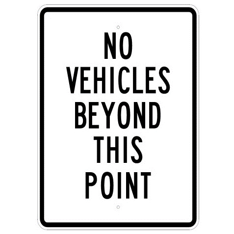 No Vehicles Beyond This Point Sign - U.S. Signs and Safety