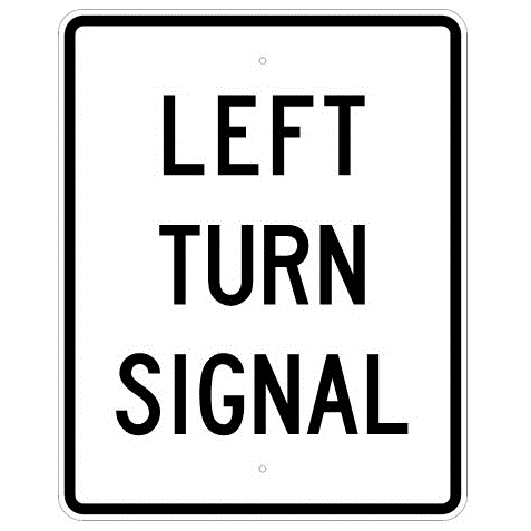 Left Turn Signal Sign - U.S. Signs and Safety