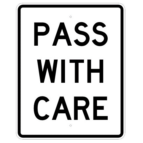 Pass With Care Sign - U.S. Signs and Safety