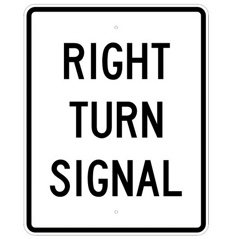 Right Turn Signal Sign - U.S. Signs and Safety