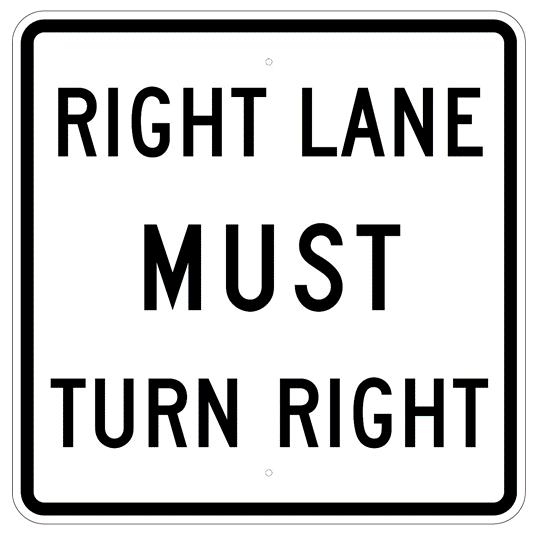 Right Lane Must Turn Right Sign - U.S. Signs and Safety