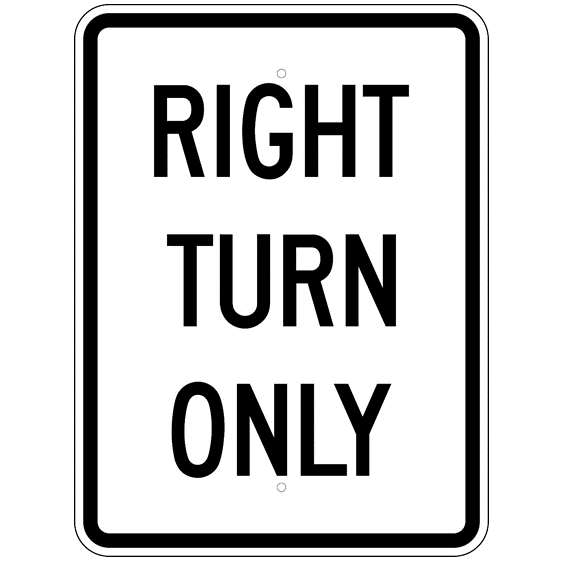 Right Turn Only Sign - U.S. Signs and Safety
