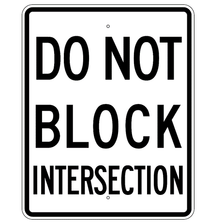 Do Not Block Intersection Sign - U.S. Signs and Safety