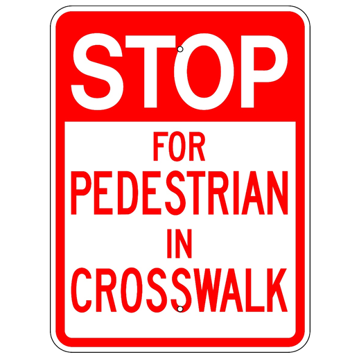 Stop For Pedestrian In Crosswalk Sign - U.S. Signs and Safety