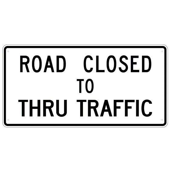 Road Closed To Thru Traffic Sign - U.S. Signs and Safety