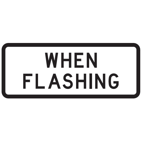When Flashing Sign - U.S. Signs and Safety
