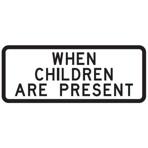 When Children Are Present Sign - U.S. Signs and Safety