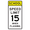 School Speed Limit 15 When Flashing Sign - U.S. Signs and Safety - 2