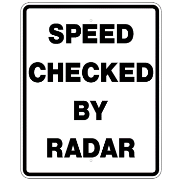 Speed Checked By Radar Sign - U.S. Signs and Safety