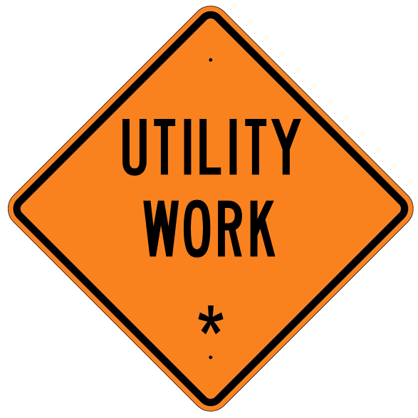 Utility Work * Sign - U.S. Signs and Safety