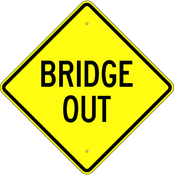 Bridge Out Sign - U.S. Signs and Safety