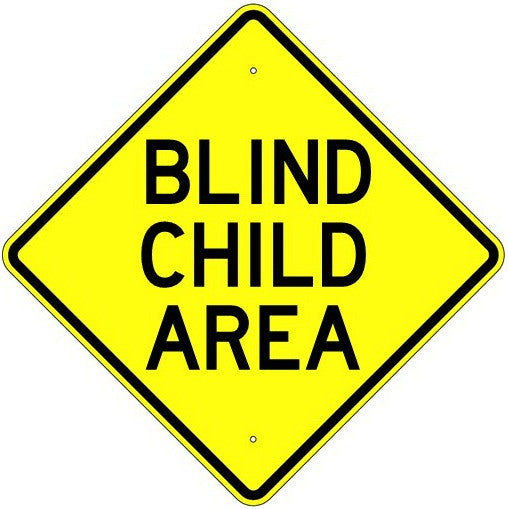 Blind Child Area Sign - U.S. Signs and Safety